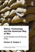 Ethics, Technology and the American Way of War Cruise Missiles and Us Security Policy