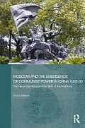 Moscow and the Emergence of Communist Power in China, 1925-30: The Nanchang Rising and the B...