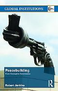Peacebuilding: From Concept to Commission (Global Institutions)