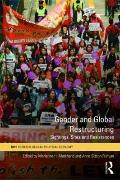 Gender and Global Restructuring: Sightings, Sites and Resistances (RIPE Series in Global Pol...