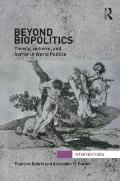 Beyond Biopolitics: Theory & Violence in World Politics