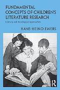Fundamental Concepts of Children's Literature Research: Literary and Sociological Approaches