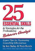 25 Essential Skills and Strategies for Behavior Analysts: Expert Tips for Maximizing Consult...