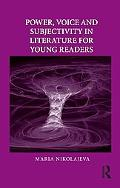 Power, Voice and Subjectivity in Literature for Young Readers (Children's Literature and Cul...