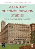 Century of Communication Studies : A Thematic History of the Discipline