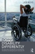 Doing Disability Differently : An Alternative Handbook on Architecture, Dis/ability and Desi...