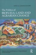Politics of Biofuels, Land and Agrarian Change