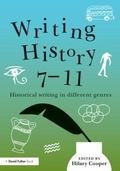 Writing History 7-11 : Historical Thinking in Different Genres