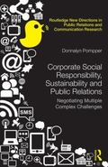 Corporate Social Responsibility, Sustainability and Public Relations : Negotiating Multiple ...