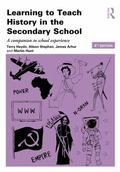 Learning to Teach History in the Secondary School : A Companion to School Experience