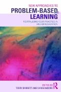 New Approaches to Problem-based Learning: Revitalizing Your Practice in Higher E