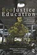 EcoJustice Education : Toward Diverse, Democratic, and Sustainable Communities
