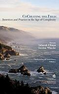 CoCreating the Field: Intention and Practice in the Age of Complexity