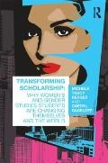 Transform Yourself Transform the World : Why Women's and Gender Studies Students Are Changin...