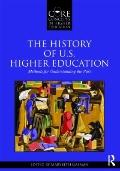 History of U. S. Higher Education : Methods for Understanding the Past
