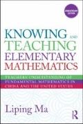 Knowing and Teaching Elementary Mathematics: Teachers' Understanding of Fundamental Mathemat...