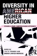 Diversity in American Higher Education : Toward a More Comprehensive Approach