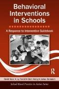 Behavioral Interventions in Schools: A Response to Intervention Guidebook (School-Based Prac...