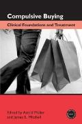 Compulsive Buying: Clinical Foundations and Treatment