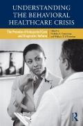 Understanding the Behavioral Healthcare Crisis