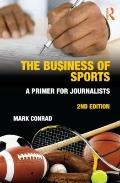 The Business of Sports: A Primer for Journalists (Routledge Communication)
