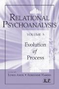 Relational Psychoanalysis : The Evolution of Process