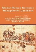 Global Human Resource Management Casebook (Global HRM)