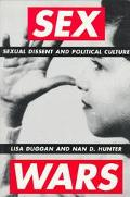 Sex Wars Sexual Dissent and Political Culture