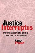 Justice Interruptus Critical Reflections on the