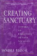 Creating Sanctuary Toward the Evolution of Sane Societies
