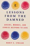 Lessons from the Damned Queers, Whores, and Junkies Respond to AIDS