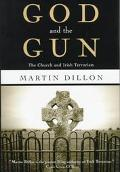 God and the Gun The Church and Irish Terrorism