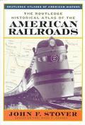 Routledge Historical Atlas of the American Railroads