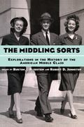 Middling Sorts Explorations in the History of the American Middle Class