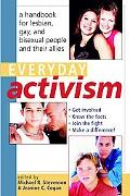 Everyday Activism A Handbook for Lesbian, Gay, and Bisexual People and Their Allies