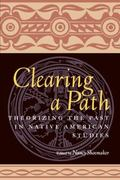 Clearing a Path Theorizing the Past in Native American Studies
