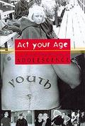 Act Your Age! A Cultural Construction of Adolescence
