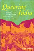 Queering India Same-Sex Love and Eroticism in Indian Culture and Society