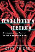 Revolutionary Memory Recovering the Poetry of the American Left