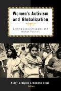 Women's Activism and Globalization Linking Local Struggles and Transnational Politics