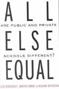 All Else Equal Are Public and Private Schools Different?