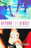 Beyond the Closet The Transformation of Gay and Lesbian Life