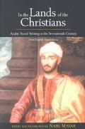 In the Lands of the Christians Arab Travel Writing in the 17th Century