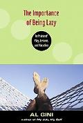 Importance of Being Lazy In Praise of Play, Leisure, and Vacations