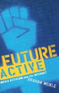 Future Active Media Activism and the Internet