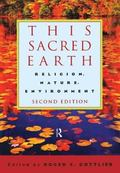 This Sacred Earth Religion, Nature, Environment