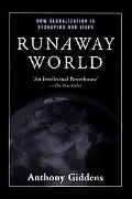 Runaway World How Globalisation Is Reshaping Our Lives