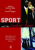 Sport and the Color Line Black Athletes and Race Relations in Twentieth-Century America