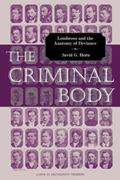 Criminal Body Lombroso and the Anatomy of Deviance