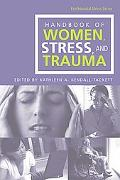Handbook Of Women, Stress, And Trauma